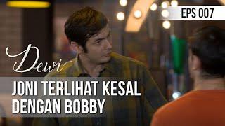 DEWI - Joni Terlihat Kesal Dengan Bobby [16 November 2019]