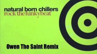 Natural Born Chillers - Rock The Funky Beat (Owen The Saint Remix)