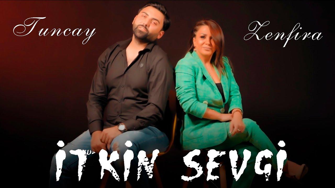 Zenfira & Tuncay - İtkin Sevgi (Yeni Klip 2021)