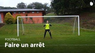 Geste technique du gardien de but : faire un arrêt | Football