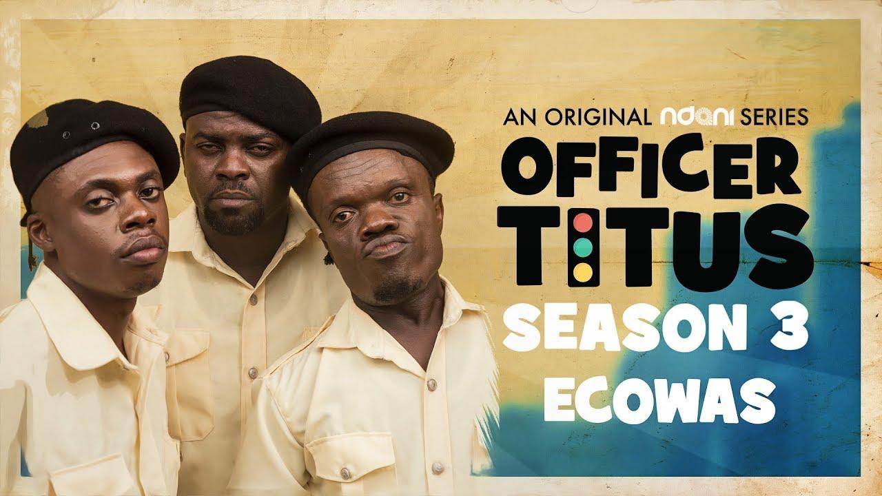 Officer Titus S3E10 : Oga Titus Vs. ECOWAS