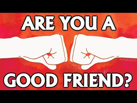 Friendship Test - What Kind Of FRIEND Are You?