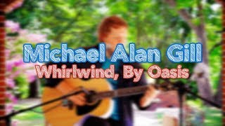 [TMS] Michael Alan Gill | Whirlwind, by Oasis