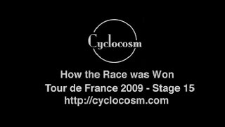 How the Race Was Won - 2009 Tour de France - Stage 15
