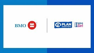 BMO | Celebrating Day of the Girl with Plan International Canada