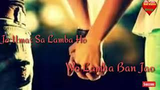 Jo Umar Se lamba Ho Wo Lamha Ban Jao...... Whatsap Status Video