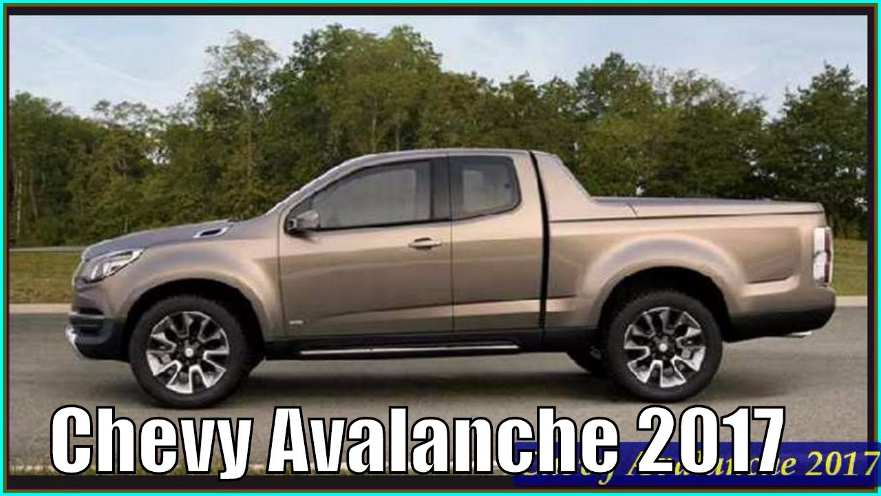 new chevy avalanche 2017 4 door truck interior exterior concept youtube. Black Bedroom Furniture Sets. Home Design Ideas