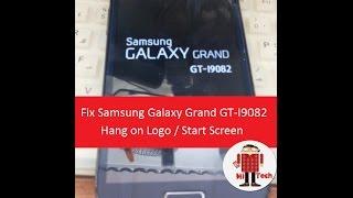 Fix Samsung Galaxy Grand GT-I9082  Hang on Logo/Start Screen