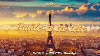 Indila - Parle à ta tête (DJ Andrew X Fryta Bootleg)