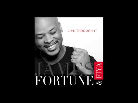 James Fortune and FIYA - Live Through It