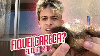 FIQUEI CARECA FT. LUIZA MAIA ‹ Pedro Maia ›