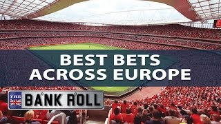 Best bets across european football | the bankroll | w/c fri 31st march