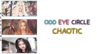 LOONA/ODD EYE CIRCLE (이달의 소녀/오드아이써클) - Chaotic [Han/Rom/Eng] Color Coded Lyrics