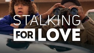 Stalking for Love