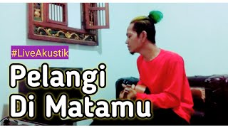 PELANGI DI MATAMU - JAMRUD ( live akustik IPANK GOBLOCKS )