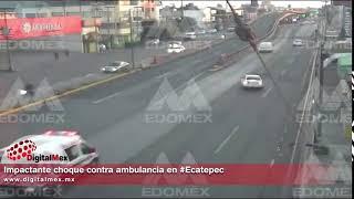 Impactante choque contra ambulancia en #Ecatepec