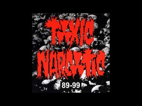 Toxic Narcotic All bands suck