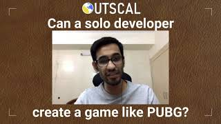 Can a solo developers create game like PUBG?