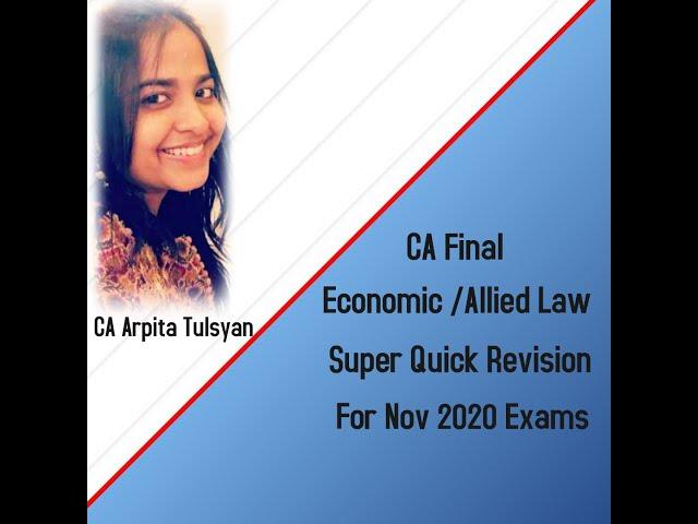 CA FINAL Economic/Allied Laws - Super Quick Revision by CA Arpita Tulsyan  - Nov 2020 Exams