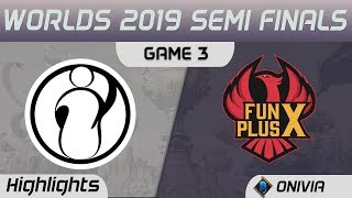 IG vs FPX Highlights Game 3 Worlds 2019 Semi Finals Invictus Gaming vs FunPlus Phoenix by Onivia