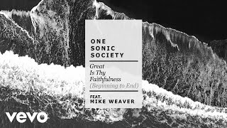 one sonic society ft. Mike Weaver – Great Is Thy Faithfulness (Beginning To End) [Lyric...