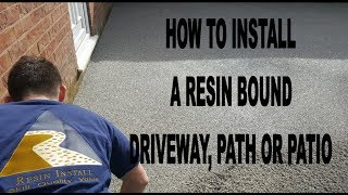 How to lay a resin bound driveway, path and Patio overview by Resin Install.