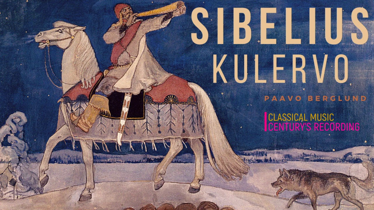 Sibelius by Paavo Berglund - Kullervo Symphony, The Origin of Fire, Our Native Land + P° (Ct.rec.)