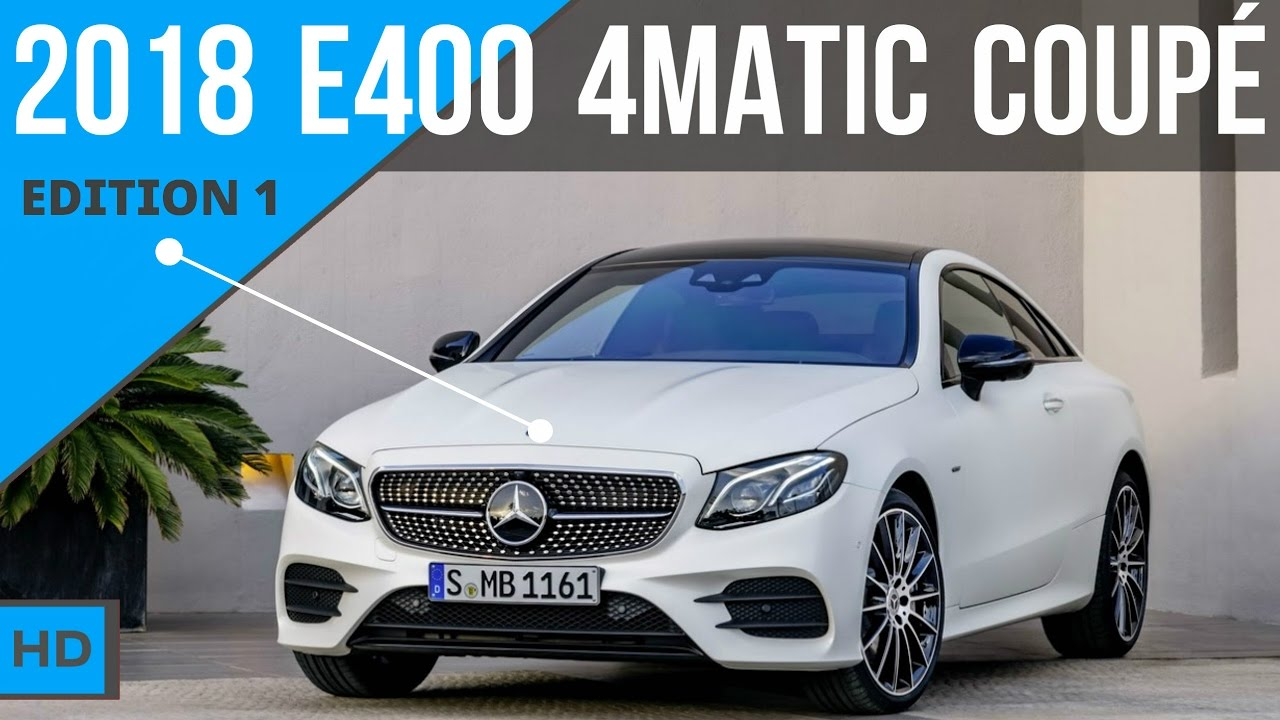2018 e400 4matic coup edition 1 amg styling youtube. Black Bedroom Furniture Sets. Home Design Ideas