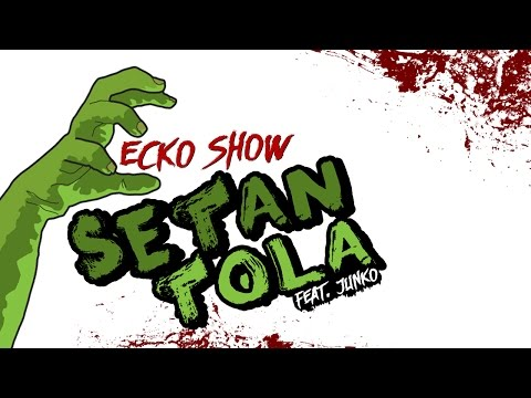 ECKO SHOW - Setan Tola (ft. JJUNKO) [Prod By ANDY GDT & MAT RDV] [ Audio ]