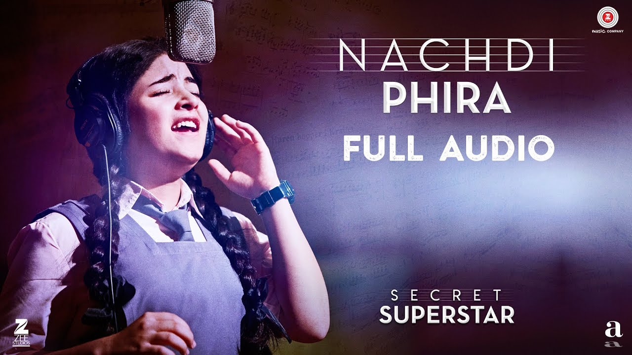nachdi-phira-full-audio-secret-superstar-aamir-khan-zaira-wasim-amit-trivedi-kausar-zee-music-compan