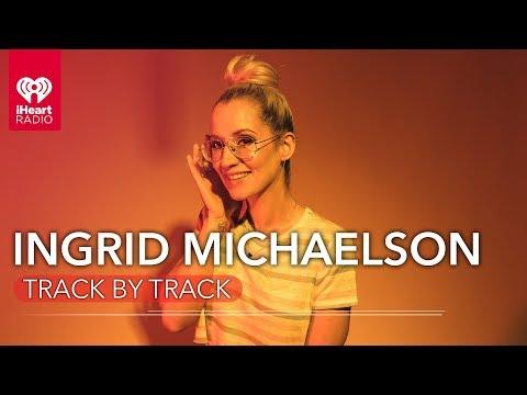 Ingrid Michaelson Reveals The Inspiration of Each 'Stranger Songs' Track | iHeartRadio