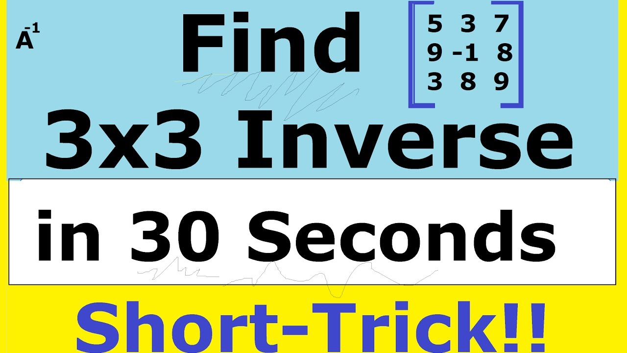 shortcut method to find a inverse of a 3x3 matrix iit jee maths matrices tricks youtube. Black Bedroom Furniture Sets. Home Design Ideas