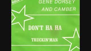 Don't ha ha / Gene Dorsey and Camber.