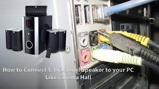 How to Connect 5.1 Channel Speaker to your PC | Like Cinema Hall