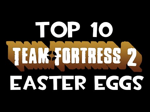 My Top 10 Team Fortress 2 Easter Eggs