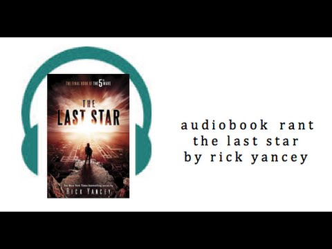 Audiobook Rant with Spoilers: The Last Star by Rick Yancey
