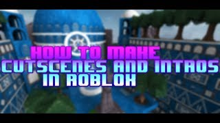 How to make intros and cutscenes in your games|Roblox Scripting Tutorial