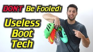 Don't be fooled! - top 5 useless soccer cleat/football boot technologies