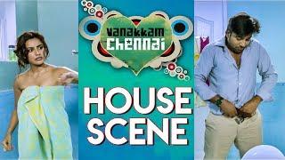 Vanakkam Chennai Tamil Movie | House Scene | Online Tamil Movies