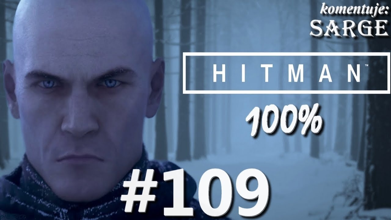 Zagrajmy w Hitman 2016 (100%) odc. 109 – Imitacja Selmona | Eskalacja