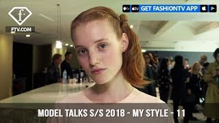 Model Talks Spring/Summer 2018 My Style Away From The Cameras | FashionTV | FTV
