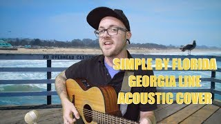 Simple by Florida Georgia Line Acoustic Cover