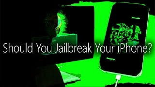 Should You Jailbreak Your iPhone?
