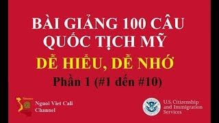 Bài giảng 100 câu hỏi thi quốc tịch Mỹ 2017 - Phần 1