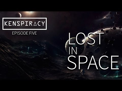 "Kenspiracy S1E05 - ""Lost in Space!"""