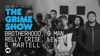 Grime Show: Brotherhood, Relly Crise, G Man, Lewis & Martell