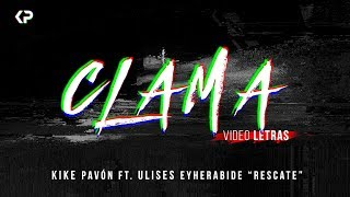 "Kike Pavón - Clama ft. Ulises Eyherabide ""RESCATE"" (Video Letras)"