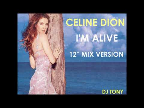 Celine Dion - I'm Alive (12'' Mix Version - DJ Tony)
