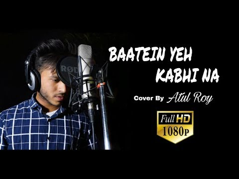 Baatein yeh kabhi na (Cover By) Atul Roy | Arijit Singh | Latest Hindi song 2018