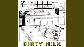Play Dirty Milk